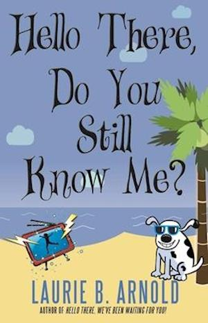 Bog, paperback Hello There, Do You Still Know Me? af Laurie B. Arnold