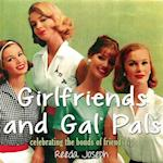 Girlfriends and Gal Pals