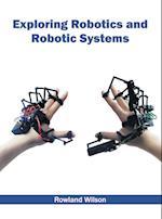 Exploring Robotics and Robotic Systems