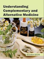 Understanding Complementary and Alternative Medicine