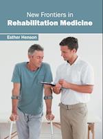 New Frontiers in Rehabilitation Medicine