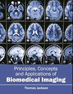 Principles, Concepts and Applications of Biomedical Imaging