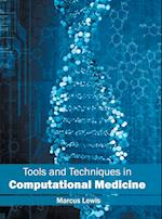 Tools and Techniques in Computational Medicine