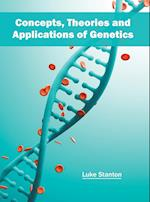 Concepts, Theories and Applications of Genetics