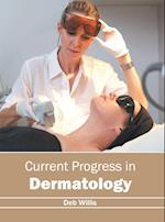 Current Progress in Dermatology