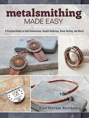 Metalsmithing Made Easy af Kate Ferrant Richbourg