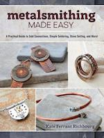 Metalsmithing Made Easy