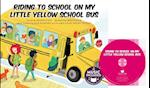 Riding to School in My Little Yellow School Bus (Tangled Tunes on the Move)