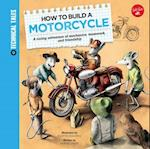 How to Build a Motorcycle af Saskia Lacey