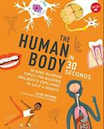 The Human Body in 30 Seconds (30-Second)