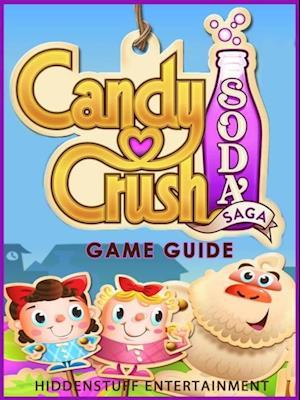 Candy Crush Soda Saga Game Guide af Hiddenstuff Entertainment