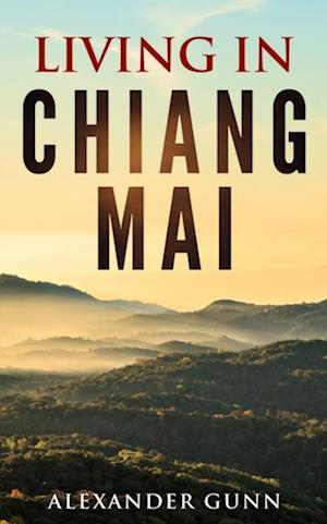 Living In Chiang Mai af Alexander Gunn