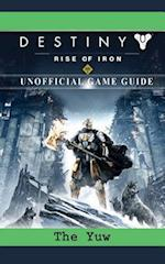Destiny Rise of Iron Game Guide Unofficial