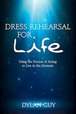 Dress Rehearsal for Life