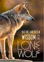 Native American Wisdom from the Lone Wolf