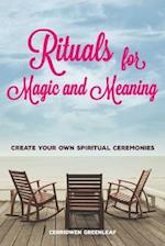 Rituals for Magic and Meaning