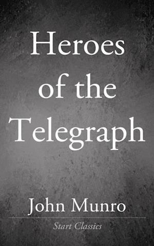 Heroes of the Telegraph af John Munro
