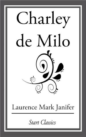Charlie de Milo af Laurence Mark Janifer