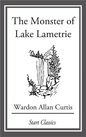 Monster of Lake Lametrie af Wardon Allan Curtis