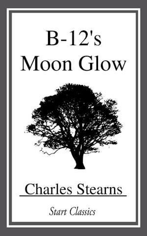 B-12's Moon Glow af Charles Stearns