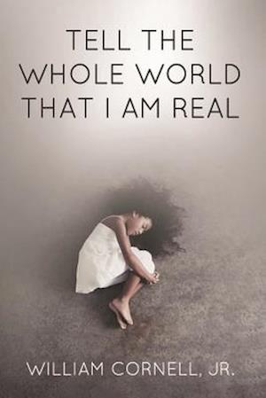 Bog, paperback Tell the Whole World That I Am Real af William Cornell