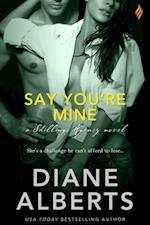 Say You're Mine af Diane Alberts