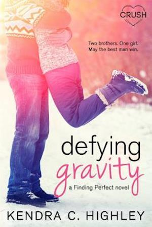 Defying Gravity af Kendra C. Highley