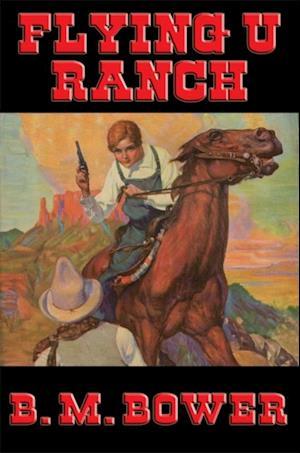 Flying U Ranch af B. M. Bower