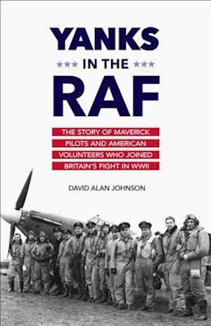 Yanks in the RAF af David Alan Johnson