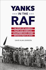 Yanks in the RAF af David Alan Johnson