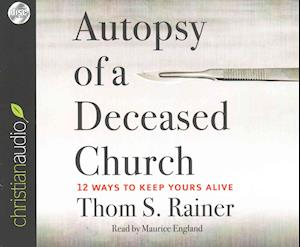 Autopsy of a Deceased Church af Thom S. Rainer