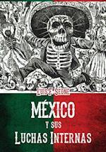 Mexico y Sus Luchas Internas