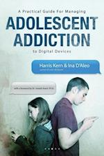 A Practical Guide for Managing Adolescent Addiction to Digital Devices