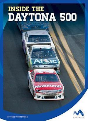 Inside the Daytona 500 af Todd Kortemeier