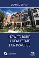 How to Build a Real Estate Law Practice