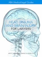 Head Trauma and Brain Injury for Lawyers (Aba Medical Legal Guides)