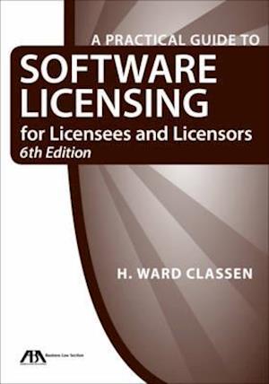 Bog, paperback A Practical Guide to Software Licensing for Licensees and Licensors af H. Ward Classen