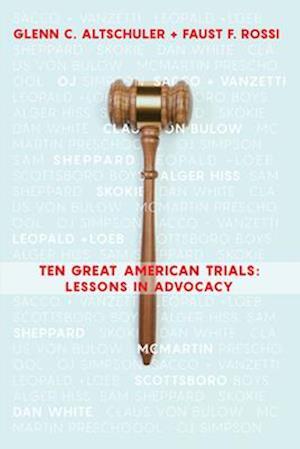 Bog, paperback Ten Great American Trials af Faust F. Rossi, Glenn C. Altschuler