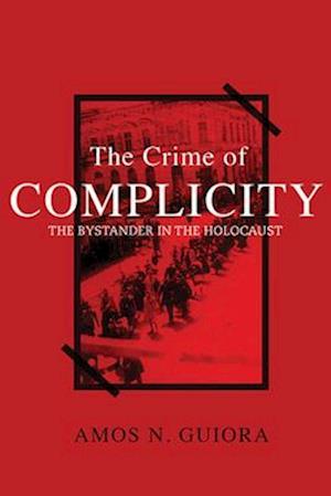 Bog, hardback The Crime of Complicity af Amos N. Guiora