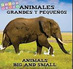 Animales grandes y pequeños / Animals Big and Little