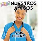Nuestros amigos / Our Friends (First Words)