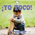 Yo Toco! /I Touch! (Babies World)