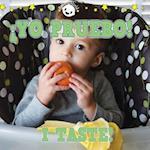 Yo pruebo! /I Taste! (Babies World)