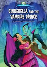 Cinderella and the Vampire Prince (Scary Tales Retold)