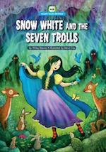 Snow White and the Seven Trolls (Scary Tales Retold)
