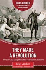 They Made a Revolution (Jules Archer History for Young Readers)