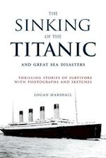 The Sinking of the Titanic and Great Sea Disasters af Logan Marshall
