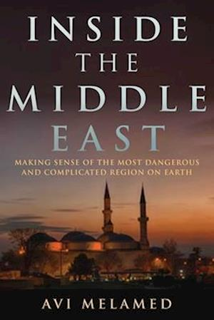 Inside the Middle East af Avi Melamed