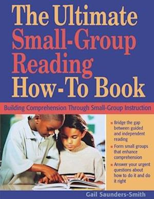Bog, paperback The Ultimate Small-Group Reading How-to Book af Gail Saunders-Smith
