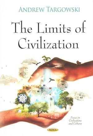 Limits of Civilization af Andrew Targowski